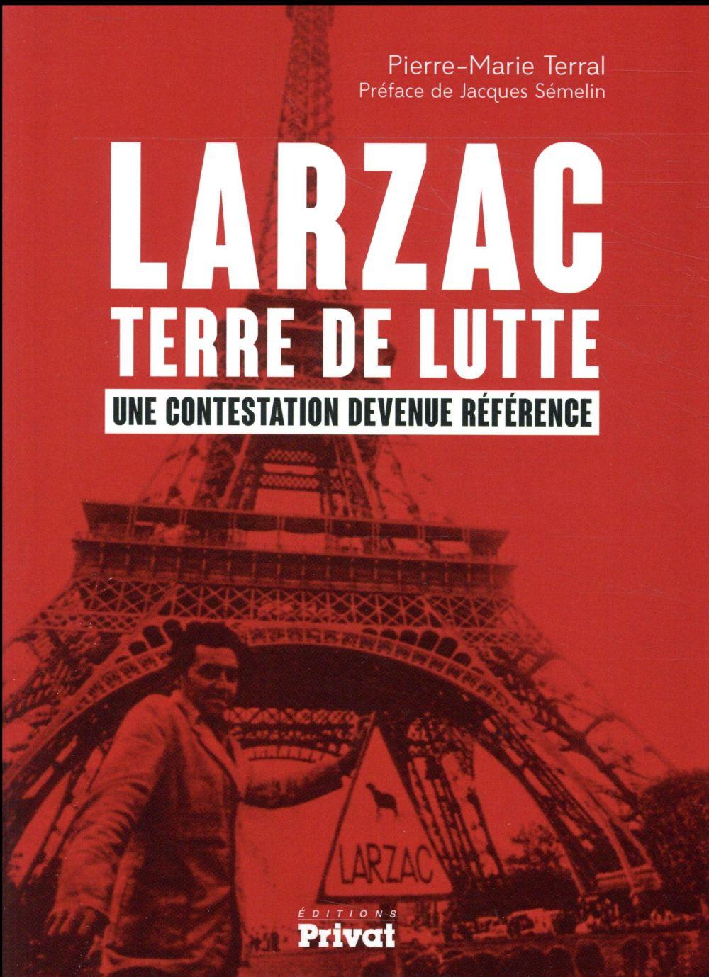 Larzac, terre de lutte ; une contestation devenue référence