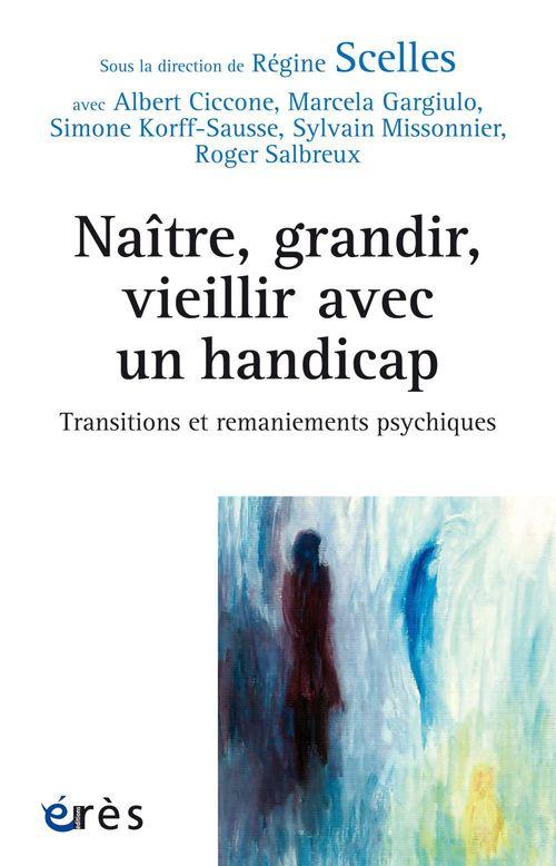 Vente EBooks : Naître, grandir, vieillir avec un handicap  - Albert Ciccone  - Sylvain Missonnier  - Simone KORFF-SAUSSE