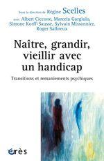 Vente EBooks : Naître, grandir, vieillir avec un handicap  - Albert Ciccone - Sylvain Missonnier - Simone KORFF-SAUSSE - Collectif