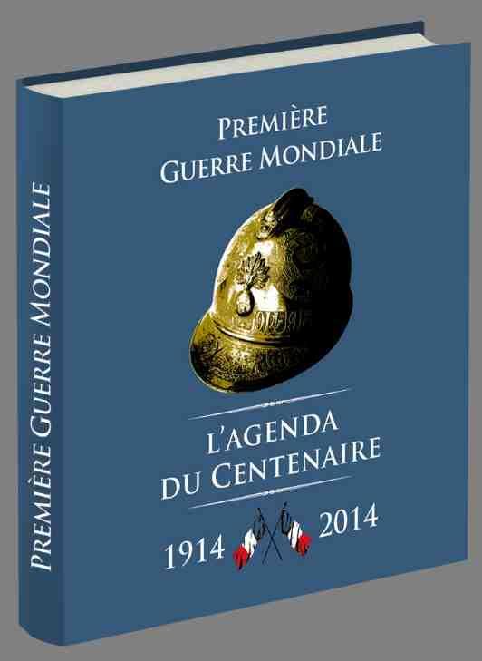L Agenda Du Centenaire Premiere Guerre Mondiale 1914 2014 Jerome Bourgine Archipel Grand Format Librairies Autrement