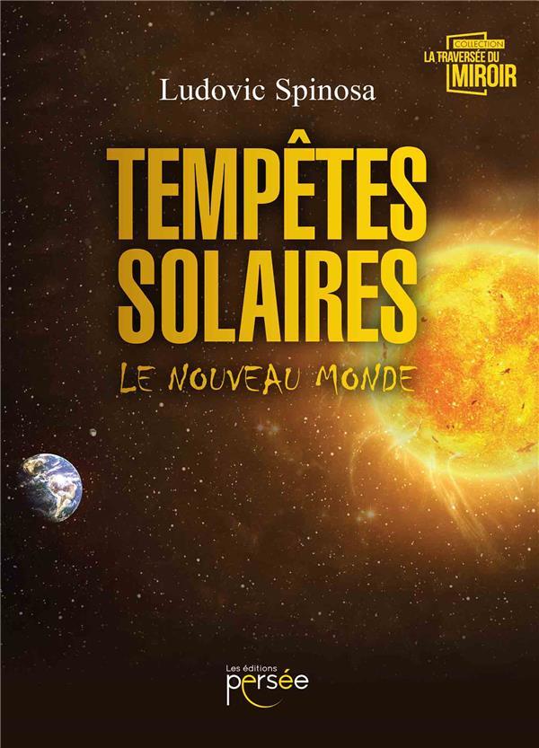 Tempêtes solaires ; le nouveau monde