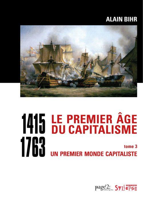 Le premier âge du capitalisme (1415-1763) Tome 3 - Coffret 2 vol.  - Alain Bihr