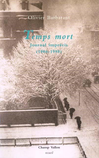 Temps mort, journal imprecis (1986-1998)