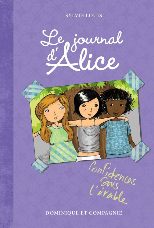 Le journal d'Alice t.3 ; confidences sous l'érable
