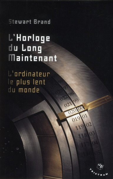 L'horloge du long maintenant ; l'ordinateur le plus lent du monde