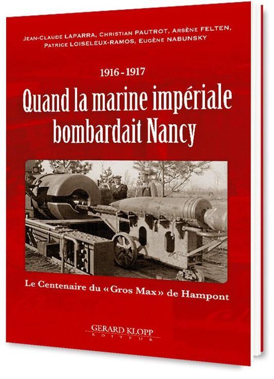 """Quand la marine impériale bombardait Nancy ; 1916-1917 : le centenaire du """"Gros Max"""" de Hampont"""