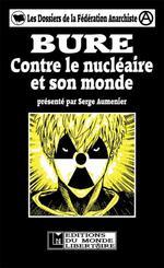 Couverture de Bure ; contre le nucléaire et son monde