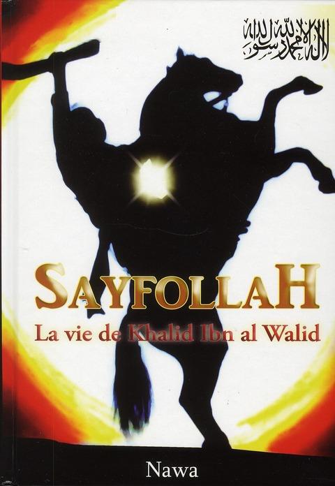La sayfollah :la  vie de Khalid ibn al-Walid