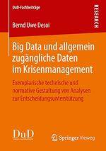 Big Data und allgemein zugängliche Daten im Krisenmanagement  - Bernd Uwe Desoi