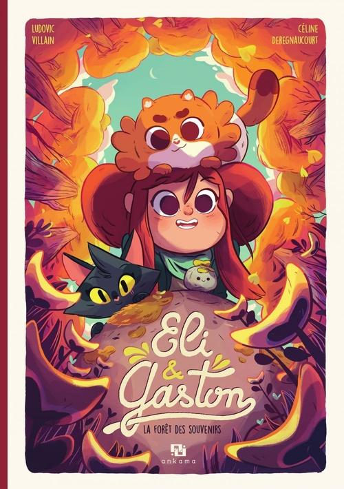 Eli & Gaston t.2 ; la forêt des souvenirs