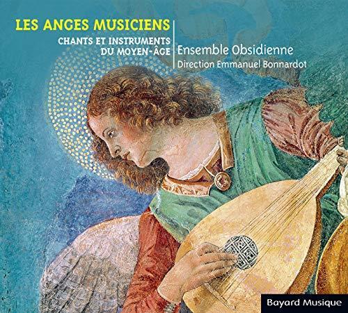LES ANGES MUSICIENS - CHANTS ET INSTRUMENTS DU MOYEN-AGE