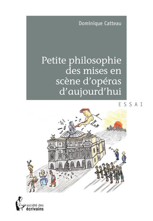Petite philosophie des mises en scène d'opéras d'aujourd'hui
