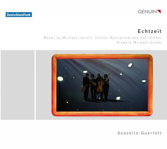 Echzeit. Jarrell, Nancarrow, Riehm : quatuors à cordes. quatuor Asasello.