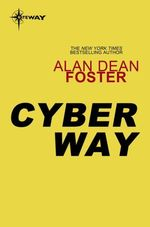 Cyber Way  - Alan Dean FOSTER