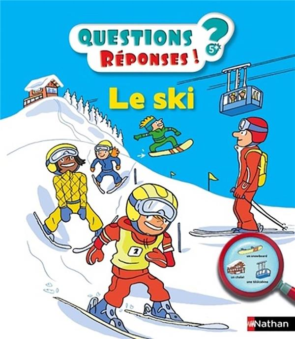 QUESTIONS REPONSES 5+ ; le ski