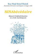 Vente EBooks : Sinabécédaire ; manuel d'alphabétisation en créole martiniquais