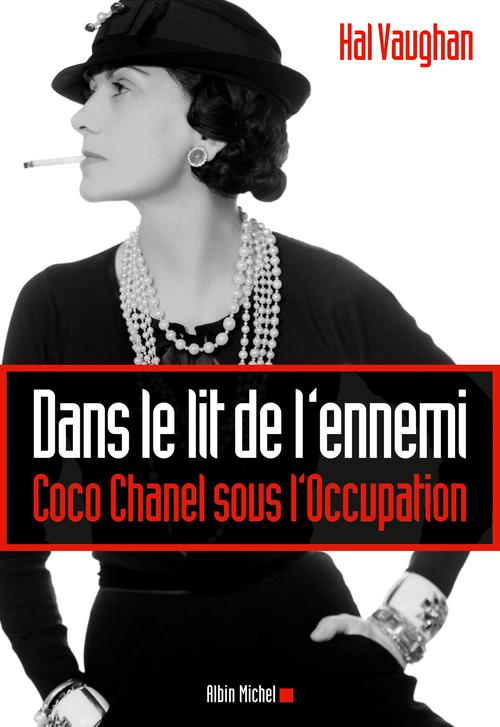 Dans le lit de l'ennemi ; Coco Chanel sous l'Occupation