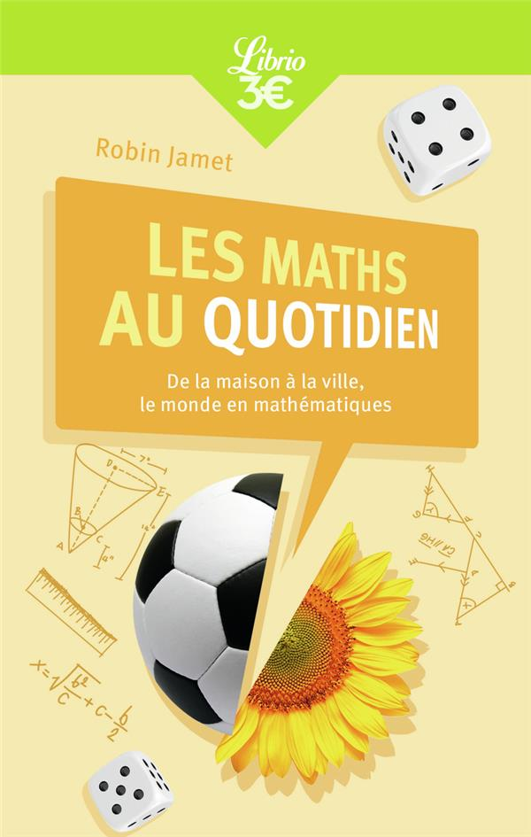 les maths au quotidien ; de la maison à la ville, le monde en mathématiques
