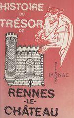 Histoire du trésor de Rennes-le-Château  - Pierre Jarnac