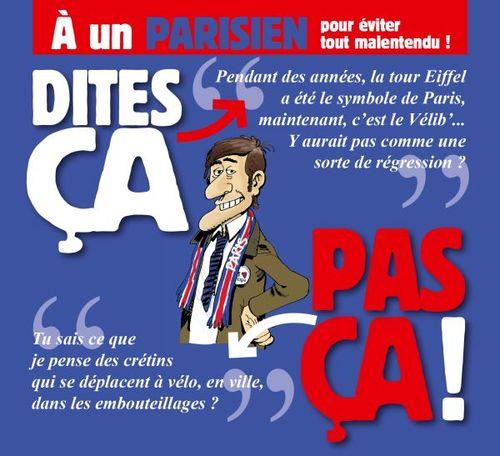 dites ça pas ça ; à un parisien ; pour éviter tout malentendu !