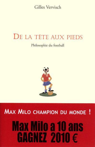 De la tête aux pieds ; philosophie du football