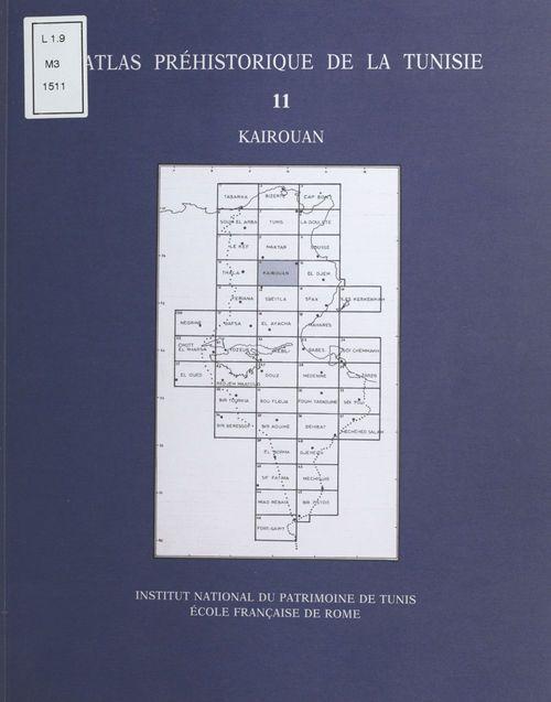 Atlas préhistorique de la Tunisie (11) : Kairouan