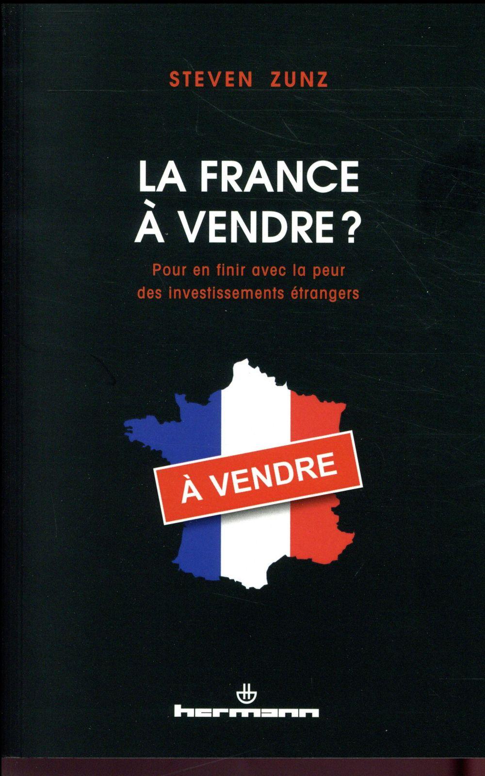 La France est-elle à vendre ? bienfaits et dangers des investissements étrangers en France