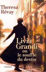 Vente Livre Numérique : Livia Grandi ou le souffle du destin  - Theresa Révay