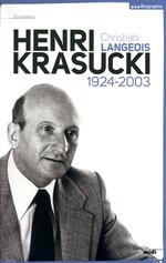Henri Krasucki ; 1924-2003  - Christian Langeois