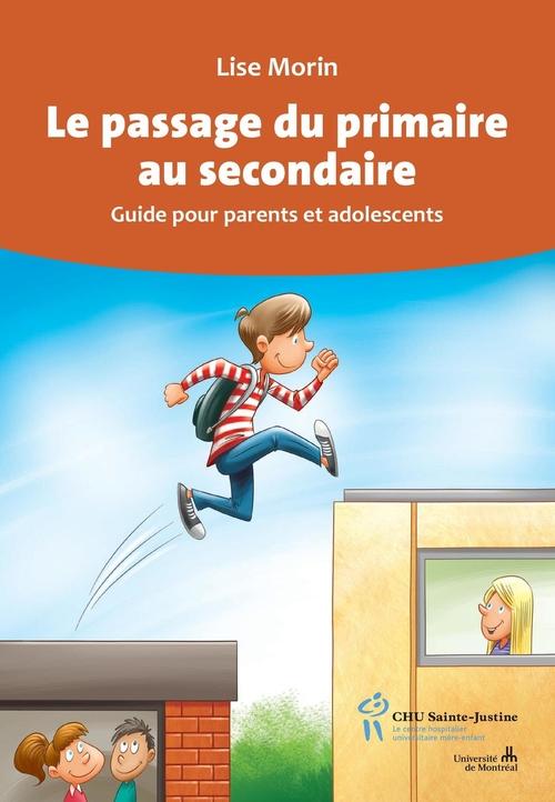 le passage du primaire au secondaire ; guide pour parents et adolescents