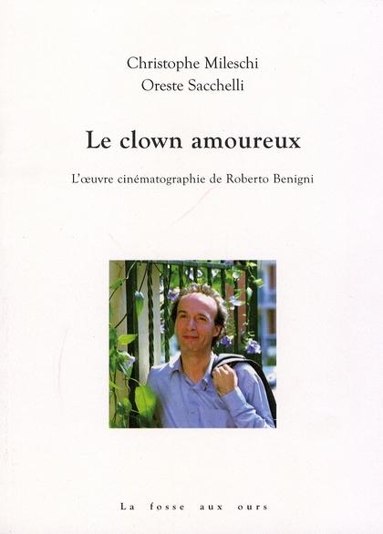 Le clown amoureux ; Roberto Benigni
