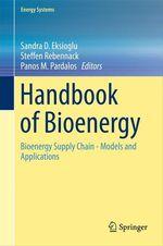 Handbook of Bioenergy  - Steffen Rebennack - Panos M. Pardalos - Sandra D. Eksioglu