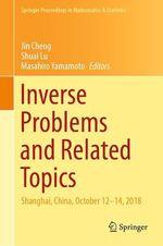 Inverse Problems and Related Topics  - Masahiro Yamamoto - Jin Cheng - Shuai Lu