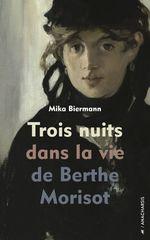 Vente Livre Numérique : Trois nuits dans la vie de Berthe Morisot  - Mika Biermann