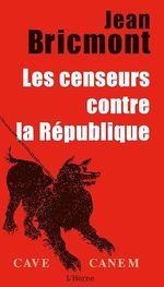 Vente Livre Numérique : Les censeurs contre la République  - Jean Bricmont