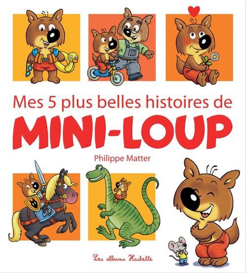 Mes 5 plus belles histoires de Mini-Loup t.1