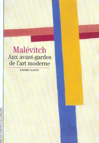 NAKOV, ANDREI - MALEVITCH, AUX AVANT-GARDES DE L'ART MODERNE