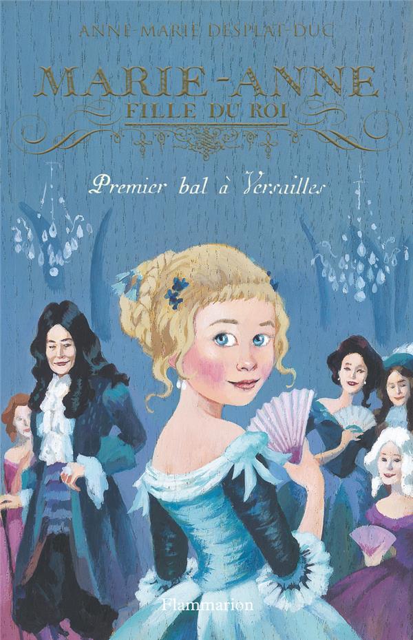 Marie-Anne, fille du roi T.1 ; premier bal à Versailles