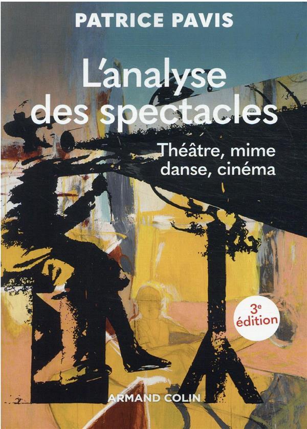 L'analyse des spectacles : théâtre, mime, danse, cinéma (3e édition)