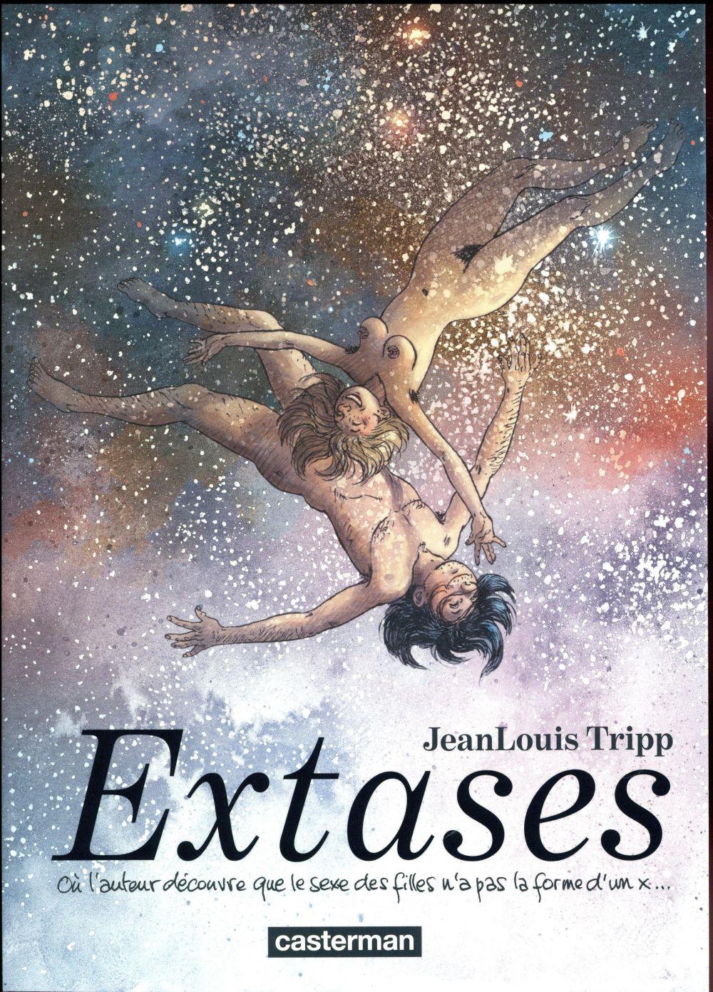 Extases T.1 ; où l'auteur découvre que le sexe des filles n'a pas la forme d'un x...