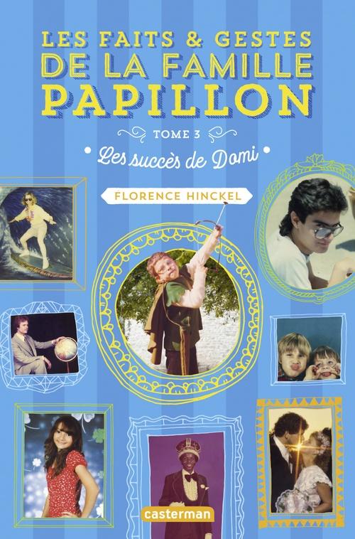 Les Faits et Gestes de la Famille Papillon (Tome 3)  - Les succès de Domi