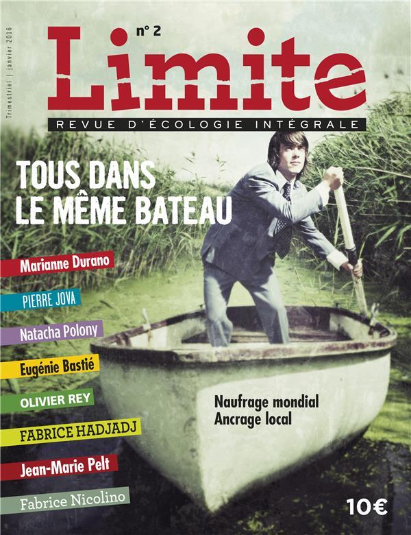 Limite ; revue d'ecologie integrale pour le combat culturel t.2 ; tous dans le meme bateau