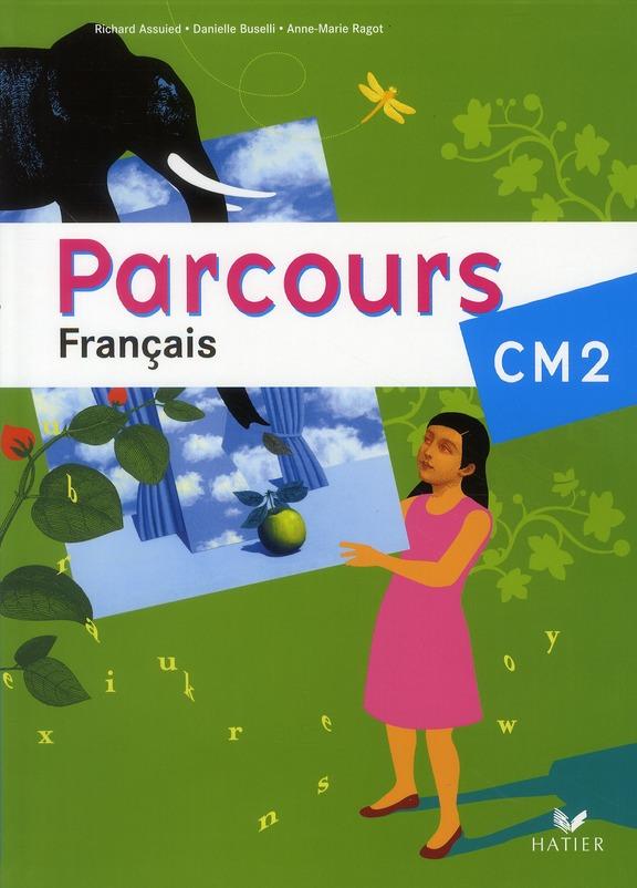 Parcours Francais Cm2 Ed. 2010 - Manuel De L'Eleve