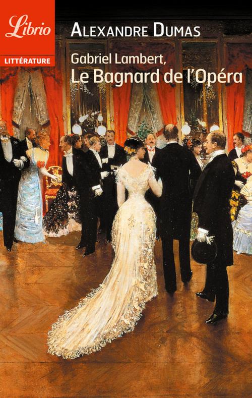 Gabriel Lambert ou le bagnard de l'opéra