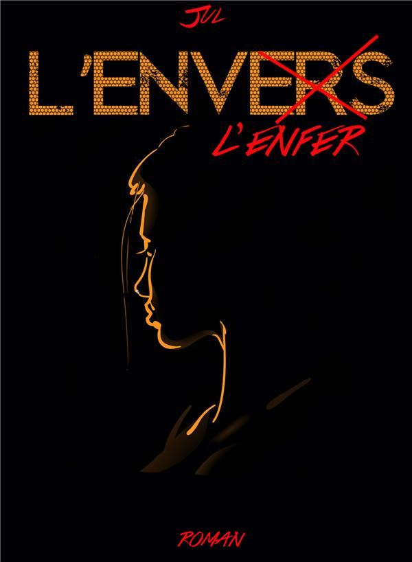 L'envers et l'enfer