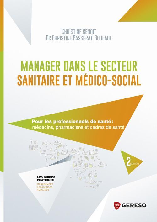Manager dans le secteur sanitaire et médico-social ; pour les professionnels de santé : médecins, pharmaciens et cadres de santé