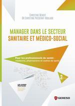Vente Livre Numérique : Manager dans le secteur sanitaire et médico-social  - Christine Benoit - Christine Passerat-Boulade