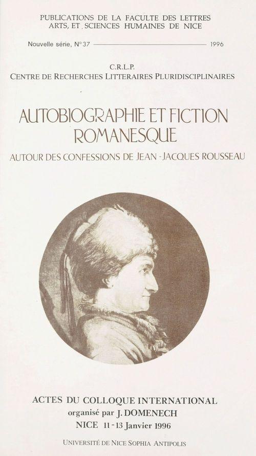 Autobiographie et fiction romanesque ; autour des confessions de jean-jacques rousseau