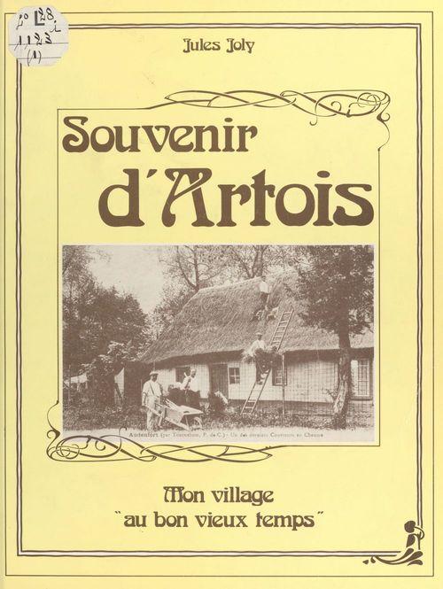 Souvenir d'Artois : mon village au bon vieux temps