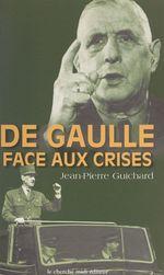 De Gaulle face aux crises, 1940-1968